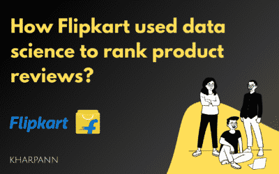 How Flipkart used data science to rank product reviews?